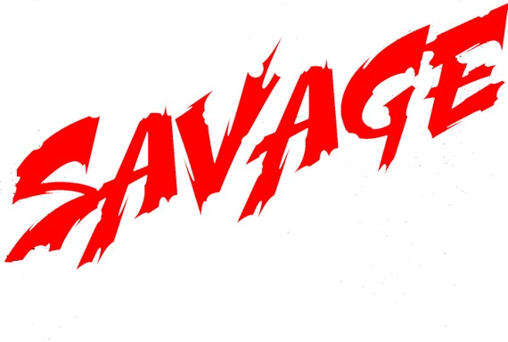 Savage Decal Sticker for your car truck suv van wall phone window what the fuck