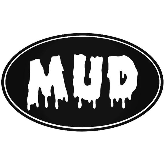Mud Decal Sticker for your car truck vehicle window redneck 4x4 offroad mudding outdoor adventure trails