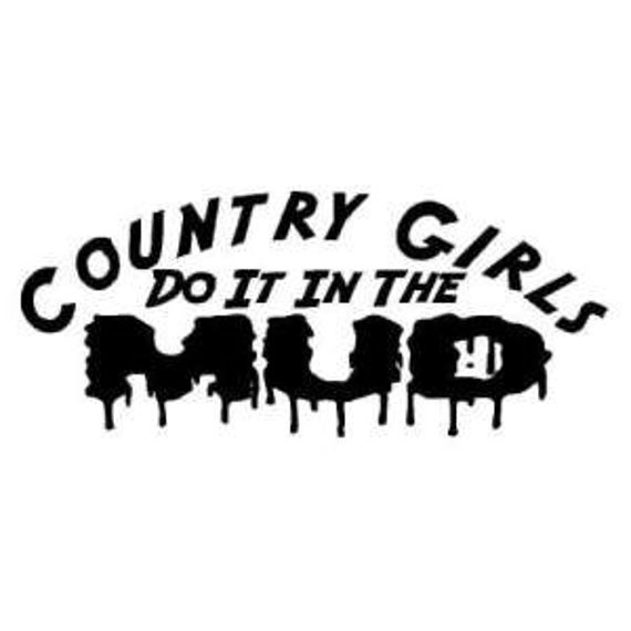 Girls Do It In The Mud Decal Sticker for your car truck vehicle window redneck 4x4 offroad mudding outdoor adventure country trails
