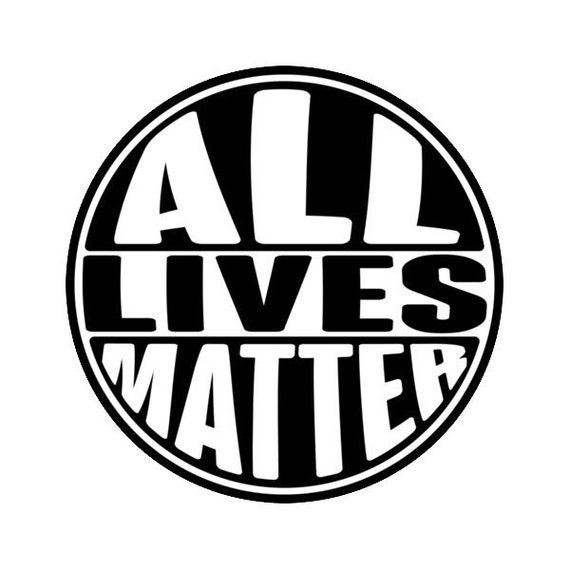 All Lives Matter Decal - Sticker For Your Car Truck Window wall phone tablet