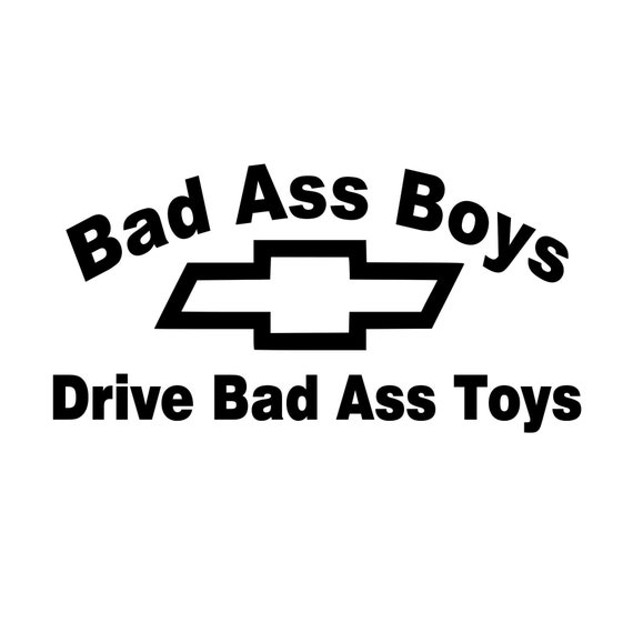 Bad Ass Boys Drive Bad Ass Toys Decal - Sticker For Your car truck suv van