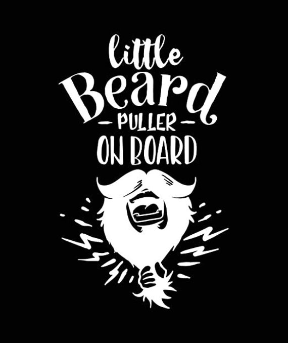 Little Beard Puller On Board Baby On Board Decal - Sticker For Your Car Truck Window Or Bumper