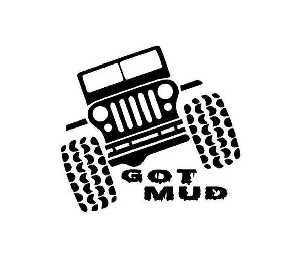 Jeep Got Mud Decal Sticker for your car truck vehicle window redneck 4x4 offroad mudding outdoor adventure trails