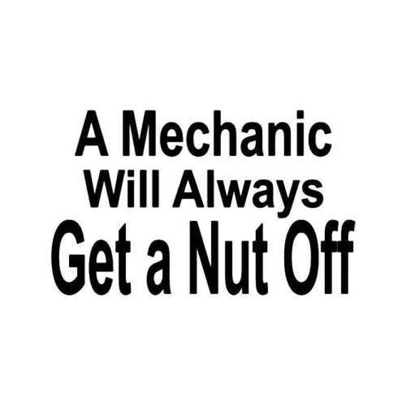 A Mechanic Will Always Get A Nut Off Decal for your car truck wall phone - Gift for a mechanic