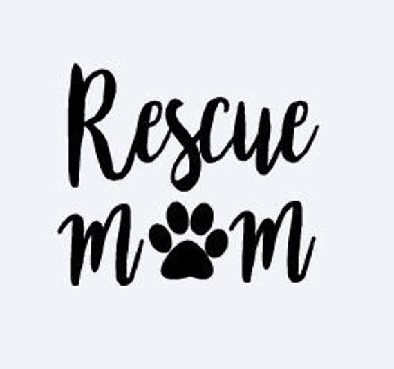 Rescue Mom Decal Sticker for your car truck van suv window bumper ideas adopt dog