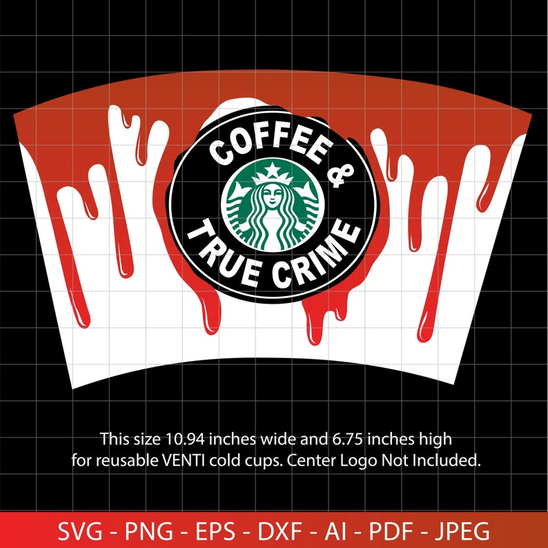 Blood Drip Starbucks Cup SVG Coffee and True Crime Full