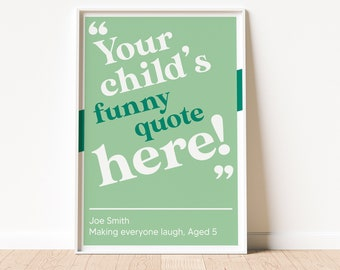 Personalised Kids Quote Print - Your Child's Funny Quotes Captured As Custom Art! Makes a great gift!