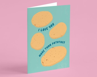 Love You More Than Potatoes BLANK greeting card OR postcard - valentines, love, anniversary, fun, quirky, care package