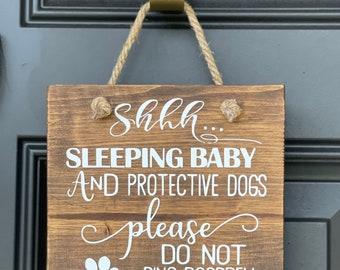 Shhh Baby sleeping/Dogs will bark keep quiet wood sign