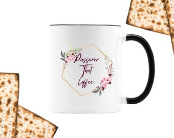 Passover That Coffee Floral Coffee Mug, Passover Gift, Jewish Gift, Passover Decor