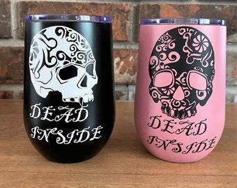 Custom Vinyl Dead Inside Sugar Skull - Vampire Skull - Halloween Wine Tumbler 11 Oz