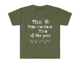 That Tree-Mendous Time Christmas Holidays Unisex Softstyle T-Shirt