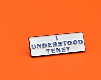 I Understood Tenet Soft Enamel Pin
