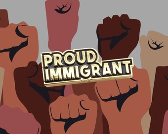 Proud Immigrant Soft Enamel Pin