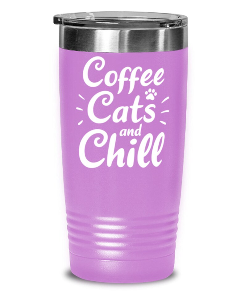 Coffee Cats Chill 20 Oz Light Purple Drink Tumbler W Lid Gift For Cat And Coffee Lovers Her, Tumblers /& Water Glasses Gift For Him