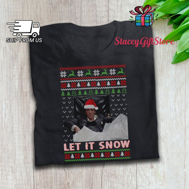 Let It Snow Funny Ugly Christmas Sweater T Shirt Montana T-Shirt Scarface Shirt