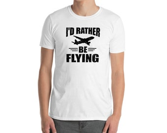 I'd Rather Be Flying Short-Sleeve Unisex T-Shirt - Perfect aviation gift