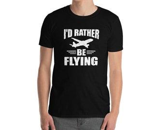 I'd Rather Be Flying Short-Sleeve Unisex T-Shirt
