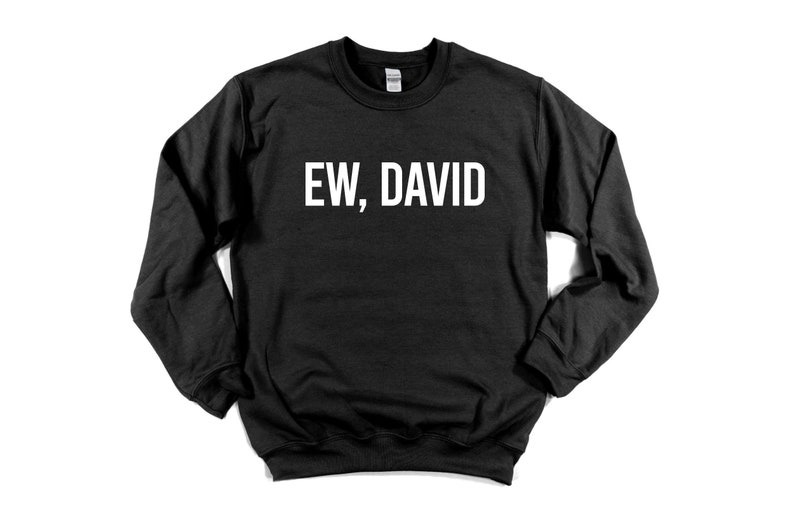 Top 27 Best Schitt's Creek Gifts from Etsy featured by top Seattle lifestyle blogger, Marcie in Mommyland: Schitt's Creek gifts Ew David Unisex Sweatshirt Black XXL