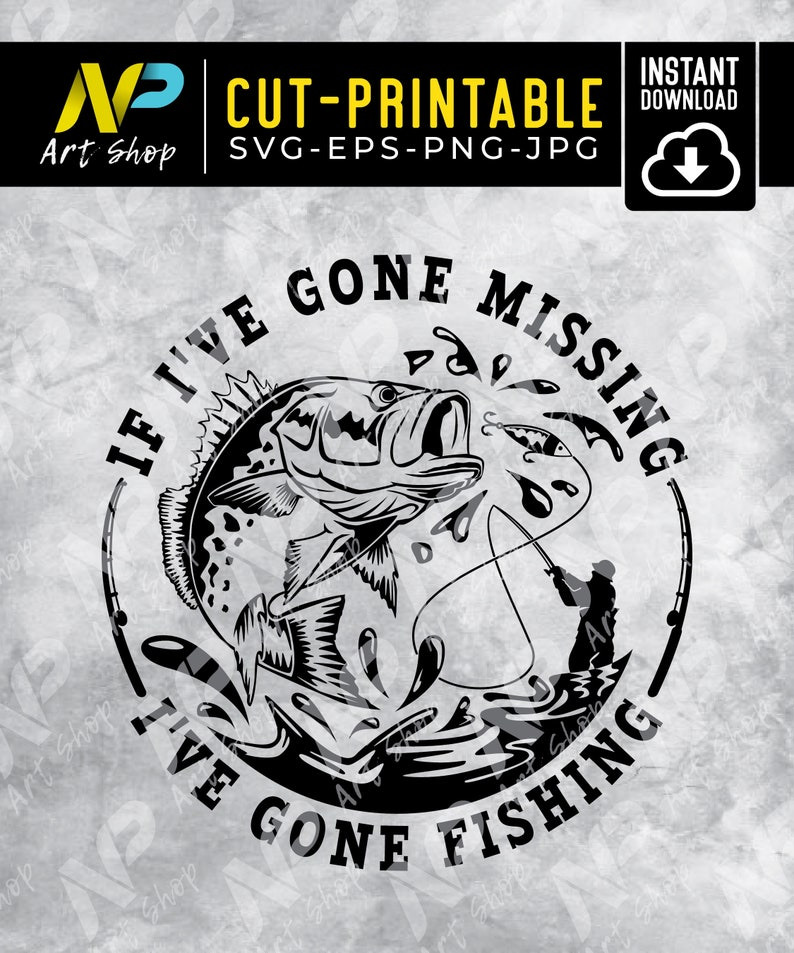 Download Fish Svg If I Ve Gone Missing I Ve Gone Fishing Svg Funny Fishing Fishing Svg Fishing Hat Gift For Dad Fishing Shirt Fathers Day Svg Clip Art Art Collectibles Tripod Ee
