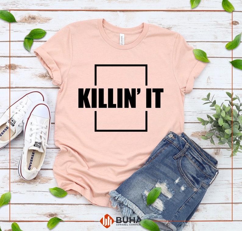 Killing It,Killin It Shirt,Lady Boss T-shirt,Funny Graphic Shirt,Girls Power T-shirt,Killing Awesome Wife Mom Boss,Motivational Shirt