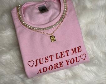 adore you sweatshirt