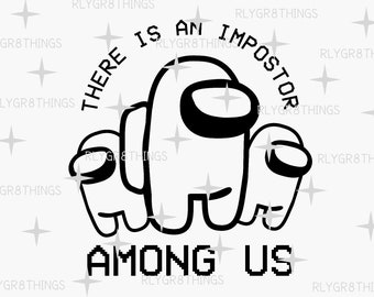 Among Us Imposter Bunch Svg Imposter Crewmate Among Us Svg Sus To Me Crewmate Imposter Among Us Gamer Svg Among Us Fan PNG Sublimate Cricut