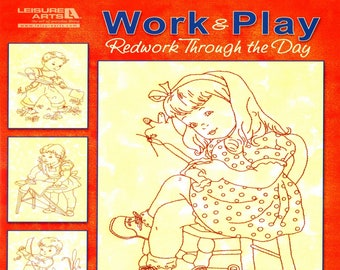 Work and Play - Redwork Through the Day - Softcover Book - by Delores Storm - ( LA5274 )