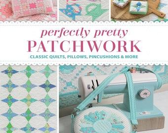 Perfectly Pretty Patchwork - Book - by Kristyne Czepuryk - ( B1408T )