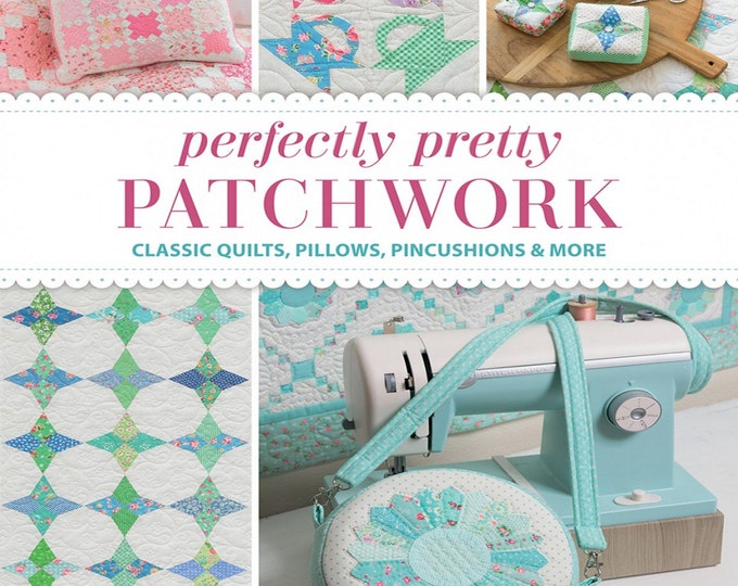 Perfectly Pretty Patchwork - Book - by Kristyne Czepuryk - ( B1408T )