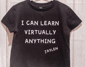 CUSTOM I can learn virtually anything with custom name Onesie and Kids T-shirt - Boys T-shirt - Girls T-shirt