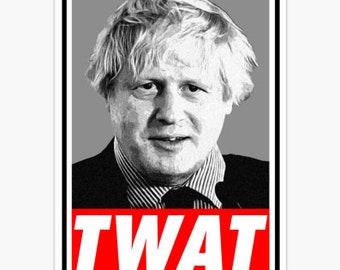2 x Boris 'T**T' Stickers. Boris Johnson Tories  | Nobody likes a Tory