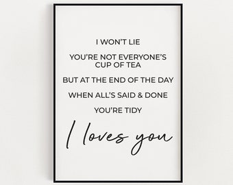 Gavin and Stacey Print, Nessa Quote, You're Tidy I Loves You, Funny TV Prints, Wall Art, Home Decor