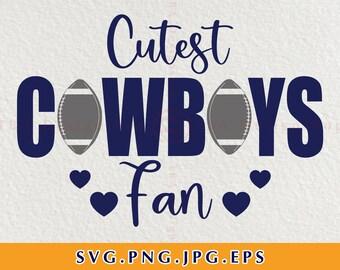 Cutest Cowboys Fan Svg, Dallas Cowboys Svg, Football Svg, Cowboys Svg, Cowboys Shirts Svg, files for Cricut, Svg, Eps, Png