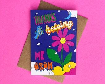 Thanks For Helping Me Grow - Cute Thank You Card Teachers, Friend, Neighbour, Colleague,  Eco-Friendly