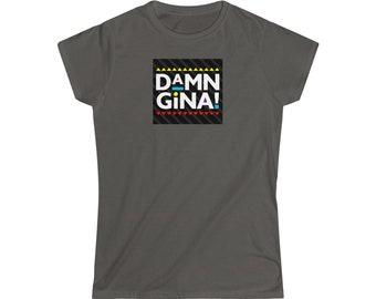 DAMN GINA | Women's Softstyle Tee