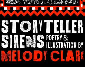 Storyteller Sirens by Melody Clark - A ZINE about Eccentric Women In The Arts!