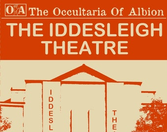 The Occultaria of Albion Vol 11 - An Investigative ZINE Into The Casefiles of The Iddesleigh Theatre