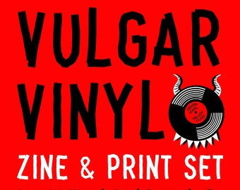 Vulgar Vinyl by Shann Wahl and Melody Clark - Set of Two Zines & Two Mini Prints