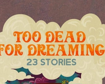 Too Dead For Dreaming by Richard Daniels - Paperback Short Story Collection