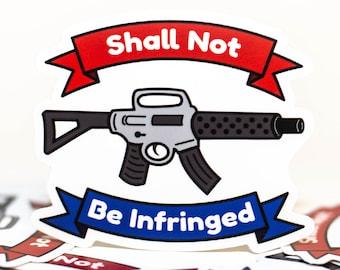 Shall Not Be Infringed, Second Amendment Gun Rights Sticker