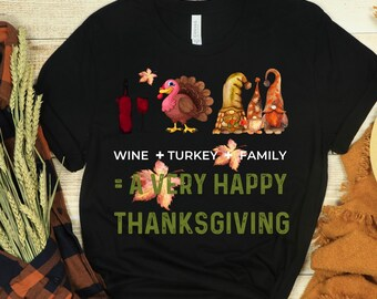 Funny Thanksgiving T-Shirt, Wine Plus Turkey Plus Family Equals A Very Happy Thanksgiving, Premium Cotton Shirt, Short-Sleeve Unisex T-Shirt