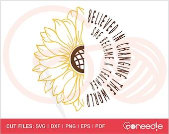 Teacher SVG, She Became A Teacher SVG, Believe In Changing The World SVG, Sunflower Teacher svg For Cricut, Silhouette