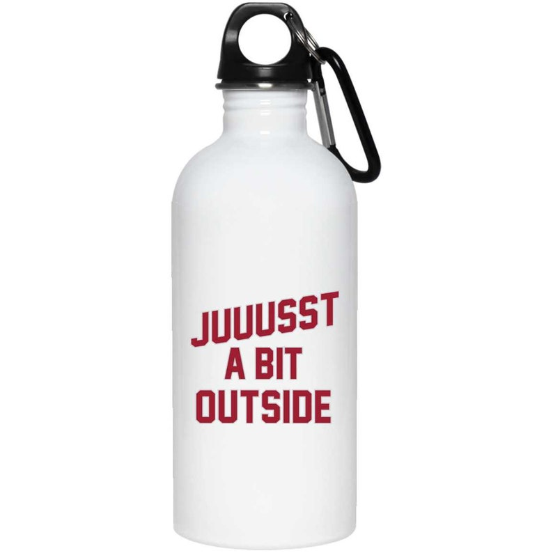 Juuussst a Bit Outside Stainless Steel Water Bottle by ThirtyFive55