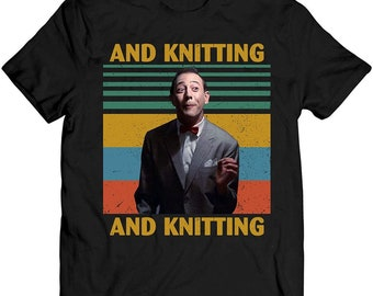 and Knitting The Breakfast Machine Vintage Shirt Pee-Wee Lovers Gift Herman Lovers T Shirt