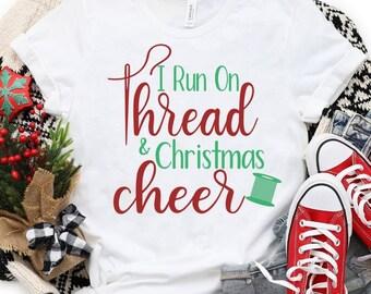 Thread and Christmas Cheer tshirt SVG cut file   cricut cut file   christmas sewing cut file