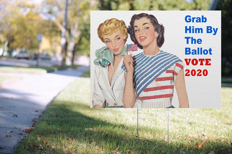 Grab Him By The Ballot  Yard Sign  Double Sided  image 0
