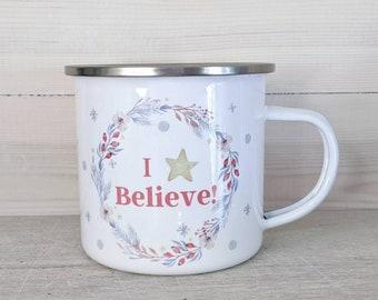 I Believe Enamel Christmas Mug, Christmas Eve Gift, Custom Gift, Stocking Filler, Secret Santa, Wreath, Handmade Gift, Cute Gift