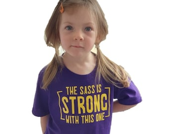 The Sass Is Strong With This One, Kids T-Shirt, Sassy Girl T-Shirt, Girl Boss, Strong Minded Girl, Kids Gift