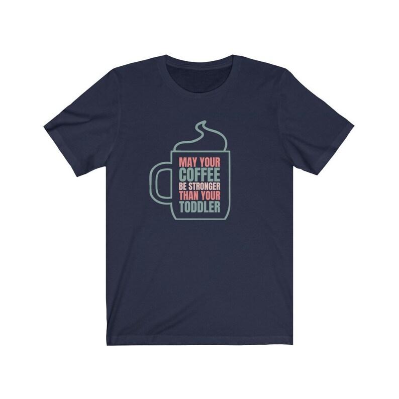 Coffee Lovers Tee Gift For Her New Mom Gift Funny Mom Shirt Mom Life Shirt Motherhood Shirt Gift for New Mom Coffee Shirt Sayings